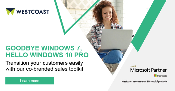 Goodbye Windows 7, Hello Windows 10 Pro. Transition your customers easily with our co-branded sales toolkit